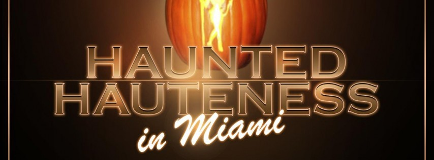 Haunted Hauteness Halloween Party