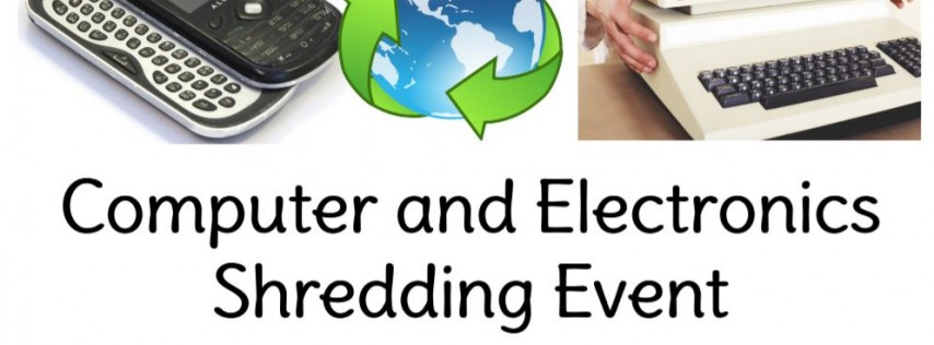 FREE COMPUTER AND ELECTRONICS SHREDDING EVENT