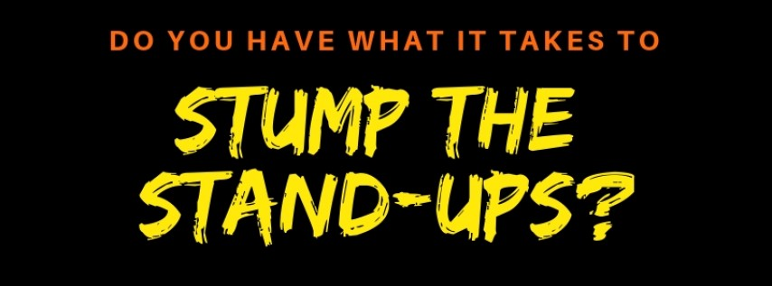 Stump the Stand-Ups!