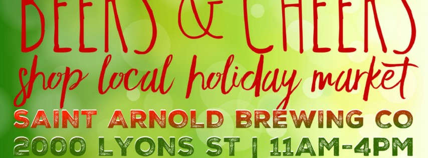 Beers & Cheers Holiday Market : Saint Arnold Brewing Co
