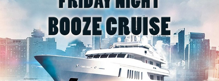 Friday Night Booze Cruise on September 21st!