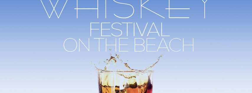 Whiskey Festival on the Beach-Chicago Whiskey Tasting at North Ave. Beach!