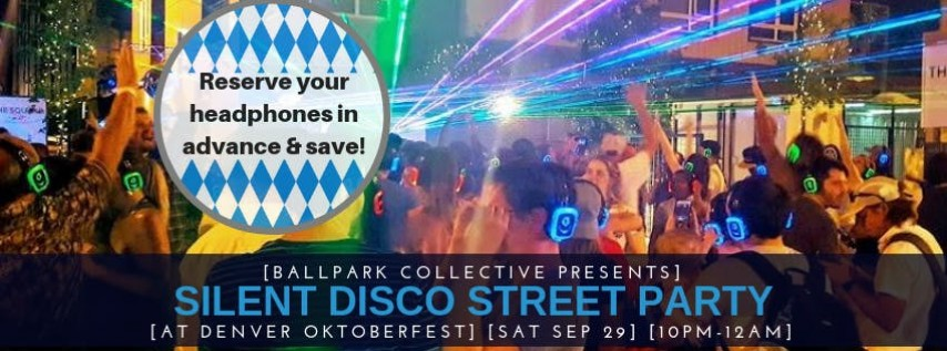 Silent Disco Street Party at Denver Oktoberfest :: Sat Sep 29th