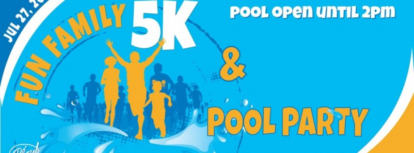 Fun Family 5K & Pool Party