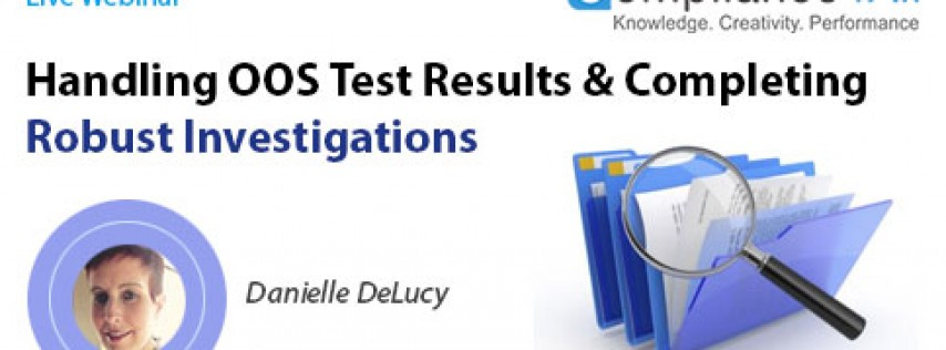 OOS Test Results and Completing Robust Investigations