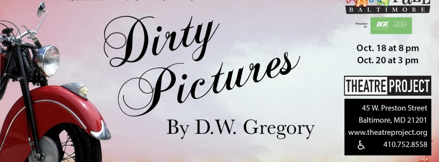 Dirty Pictures by D.W. Gregory - a world premiere play
