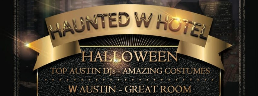 Haunted W Austin Hotel - Halloween Costume Ball