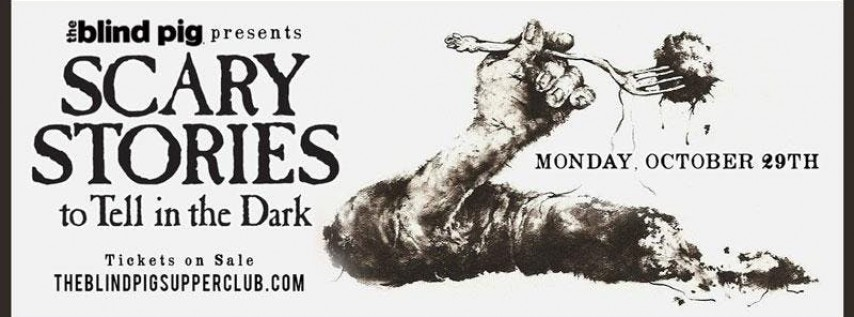 The Blind Pig Supper Club presents: Scary Stories to Tell in the Dark.