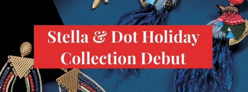 Stella & Dot Holiday Collection Debut