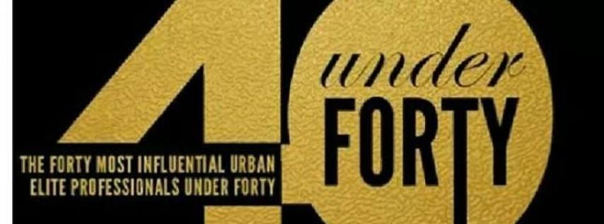 Top 40 Under 40 Urban Elite Professionals Awards Gala 2018