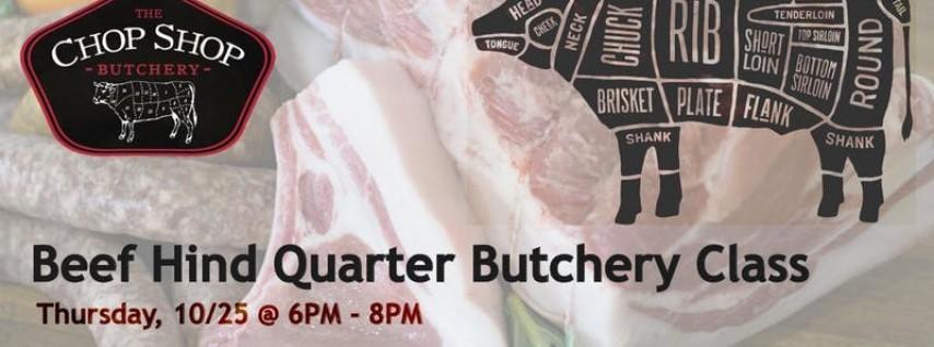Beef Hind Quarter Butchery Class - Oct 25