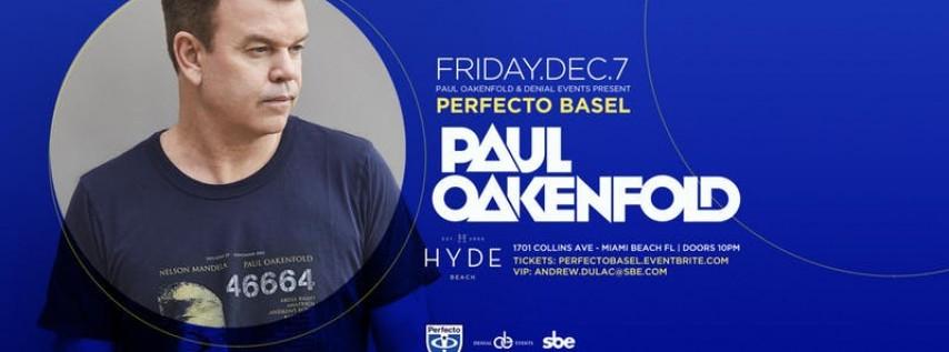 Perfecto Basel w/ PAUL OAKENFOLD   Hyde Beach Miami @ SLS South Beach Hotel