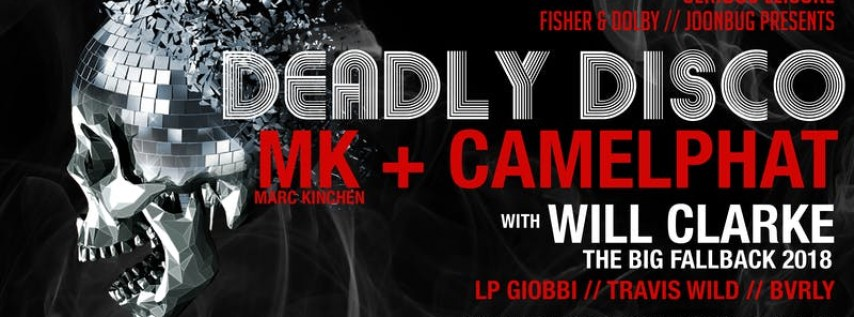 Deadly Disco w/ MK & Camelphat at The Midway