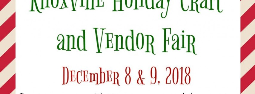 Knoxville Holiday Vendor and Craft Fair