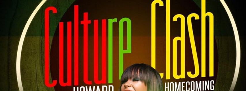 Culture Clash HOSTED BY: Jodi Couture Howard Homecoming Edition