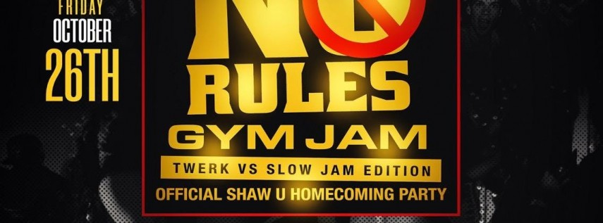 #NORULESGYMJAM : OFFICIAL SHAW U HOMECOMING PARTY