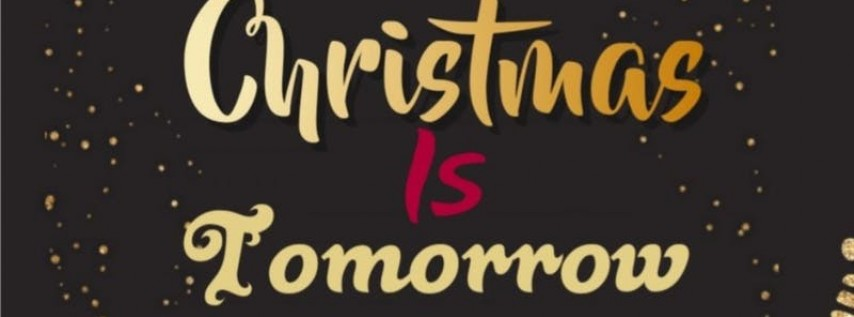 Christmas Is Tomorrow