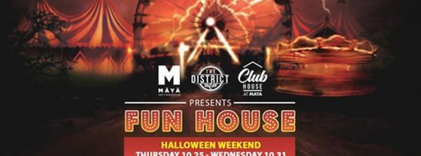 FUNHOUSE - HALLOWEEN WEEKEND - SATURDAY