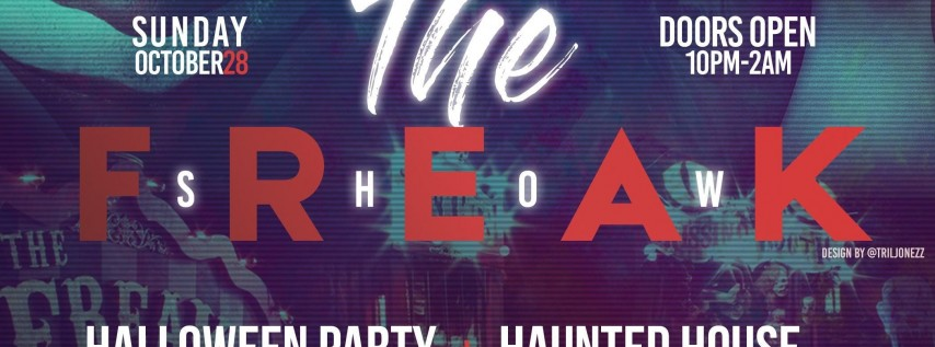 The Freak Show: Halloween Party & Haunted House