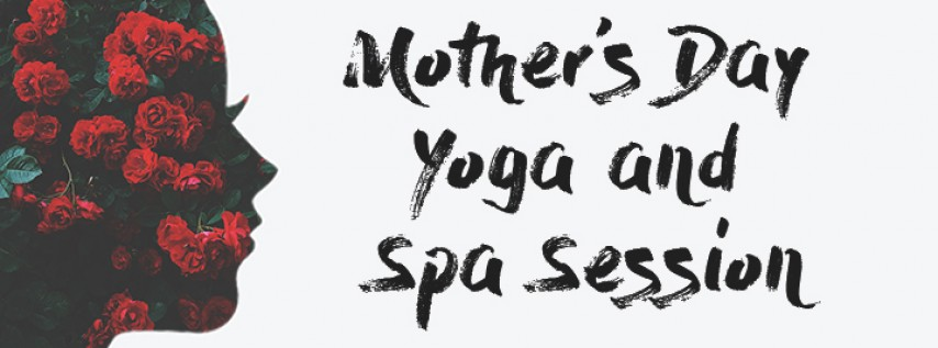Mother's Day Yoga and Spa Session