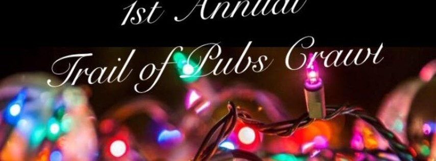 1st Annual Trail of Pubs Crawl