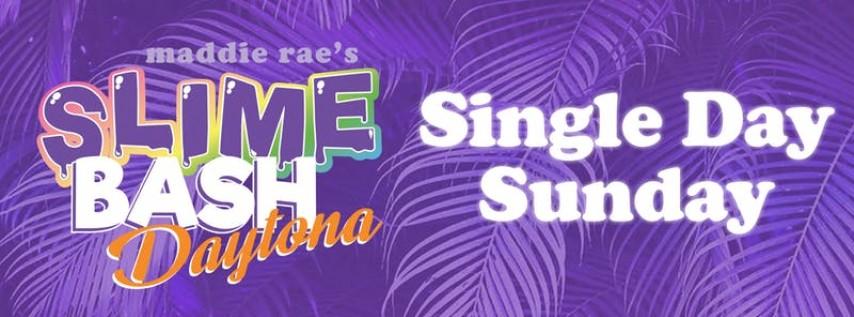 Slime Bash Daytona - Single Day Sunday