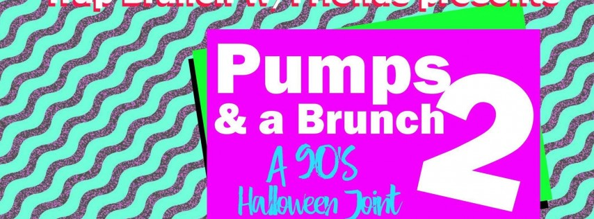 TBwF Presents: Pumps And a Brunch 2: A 90's Halloween Joint