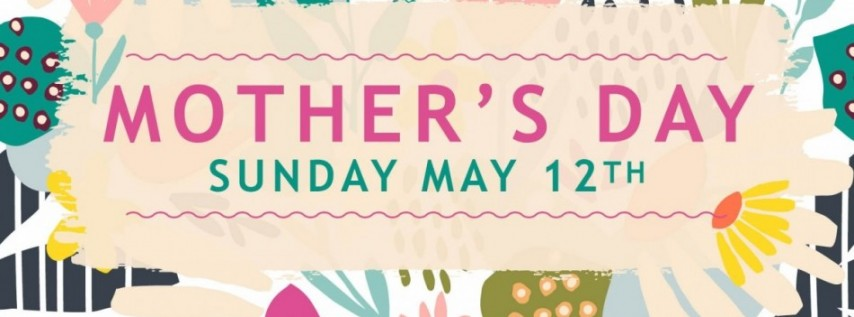 Mothers Day Sunday May 12, 2019