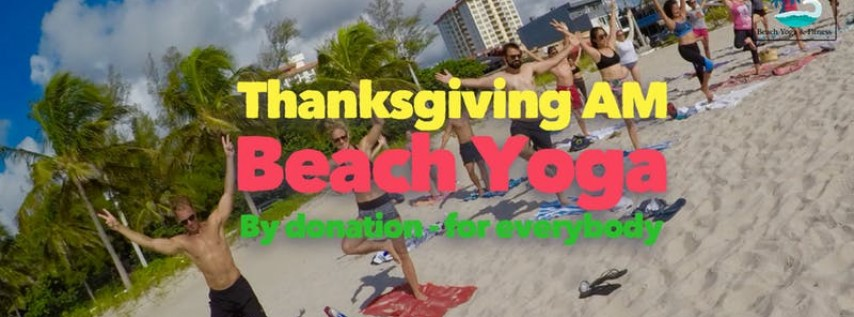 A Special ThanksGiving AM Beach Yoga by Donation