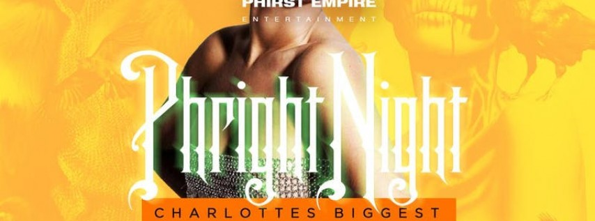 "@PhirstEmpire Presents | Phright Night ""Charlottes Biggest Halloween Party"""