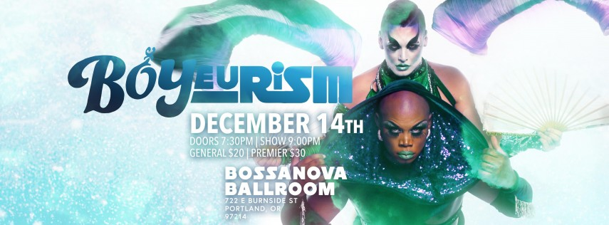 BOYeurism ! DEC 14th ! Winter Extravaganza @ Bossanova Ballroom