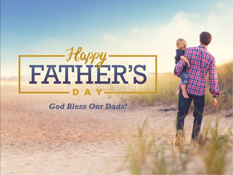 Happy Father' Days. May God Bless You!