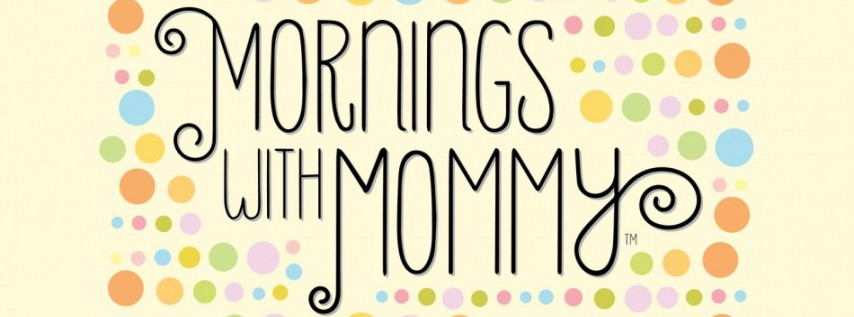 Mornings with Mommy New Program