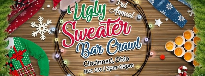 3rd Annual Ugly Sweater Crawl: Cincinnati