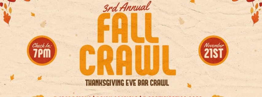 3rd Annual Fall Crawl - Thanksgiving Eve Bar Crawl