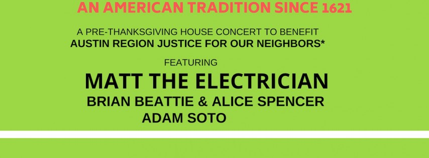 PRE-THANKSGIVING HOUSE CONCERT/BENEFIT W. MATT THE ELECTRICIAN