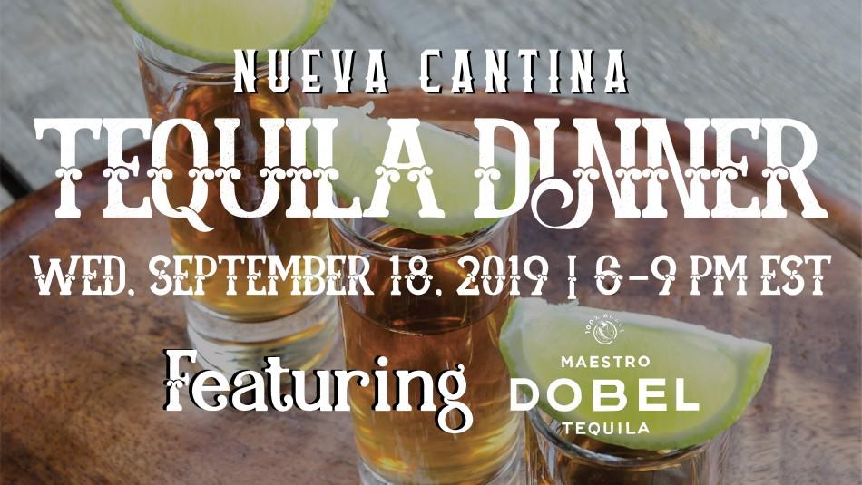 Nueva Cantina presenta: Tequila Dinner with Maestro Dobel