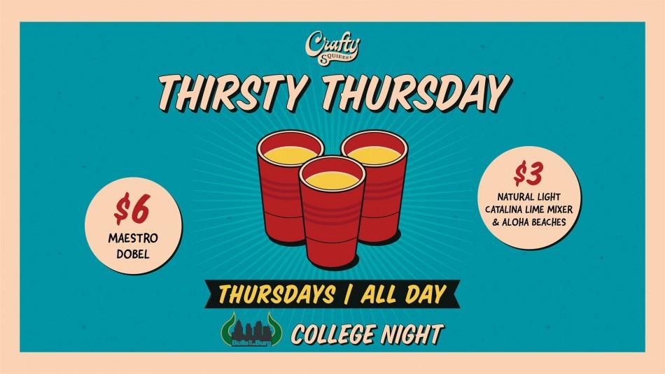 Thirsty Thursday   College Night