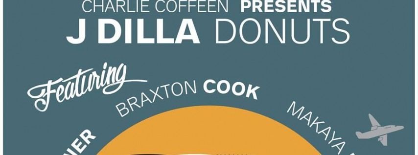 J Dilla's Donuts feat. Makaya McCraven, Braxton Cook and Chris Turner @...
