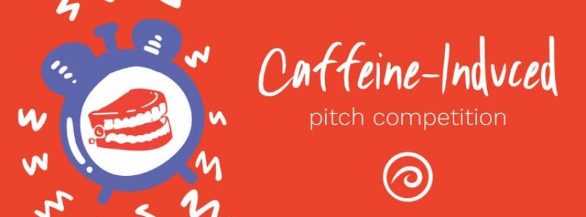 Caffeine-Induced Pitch Competition (& Party!)