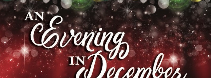 'An Evening in December' Community Christmas Concert and Dessert