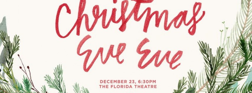Christmas Eve Eve at The Florida Theatre