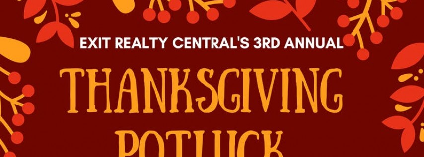 Exit Realty Central's 3rd Annual Thanksgiving Potluck