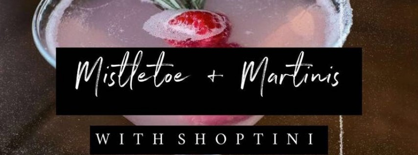 Mistletoe & Martinis | Free Martini + Champagne With Entry