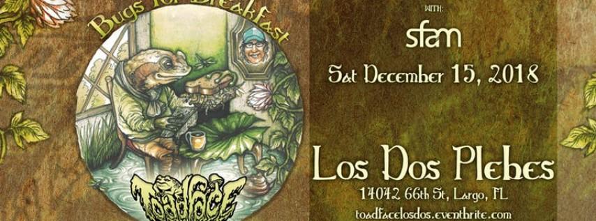 Toadface w/ sfam @ Los Dos Plebes 12.15.18