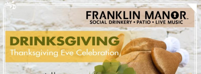 Drinksgiving at Franklin Manor