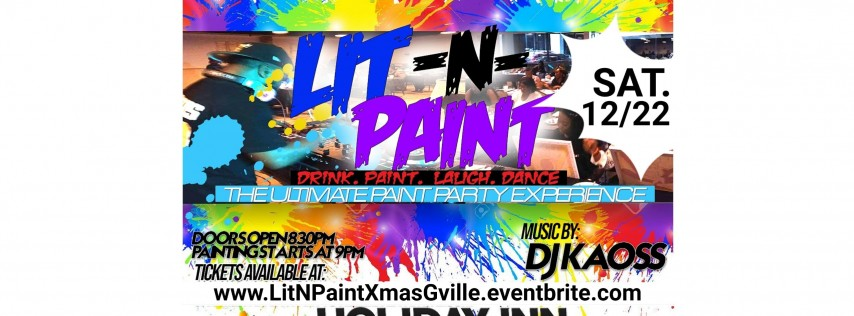 LIT N PAINT: The Ultimate Paint Party(Xmas Edition Greenville)