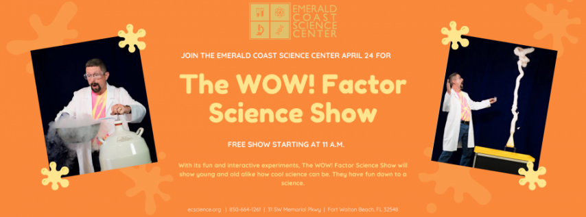 The WOW! Factor Science Show at Emerald Coast Science Center