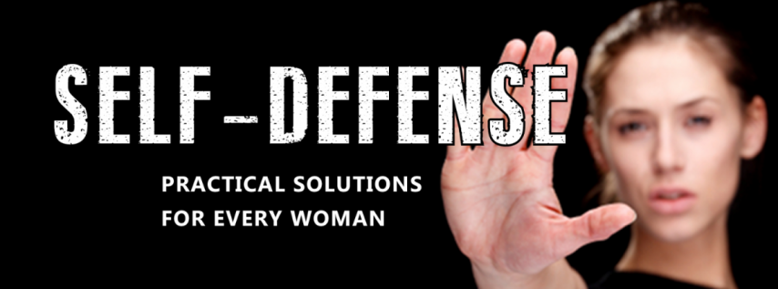 FIGHT BACK: Practical Self-Defense for Every Woman