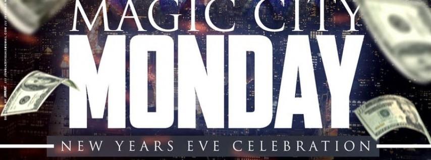 NYE Magic City Monday